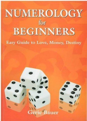 Numerology for Beginners: Easy Guide to Love, Money, Destiny