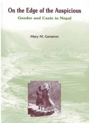 On the Edge of Auspicious: Gender and Caste in Nepal