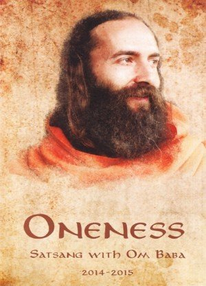 Oneness: Satsang With Om Baba 2014-2015