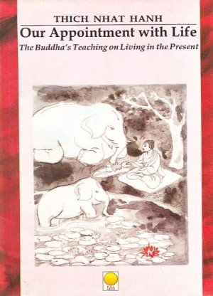 Our Appointment with Life: The Buddha's Teaching on Living in the Present