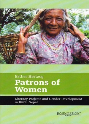 Patrons of Women: Literacy Projects and Gender Development in Rural Nepal