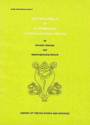 Pattern Drills in Intermediate: Conversational Tibetan
