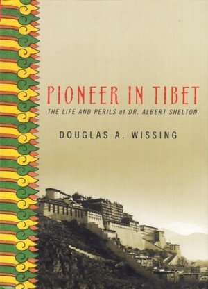 Pioneer in Tibet: The Life and Perils