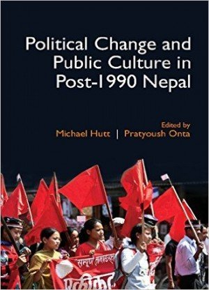 Political Change and Public Culture in Post - 1990 Nepal