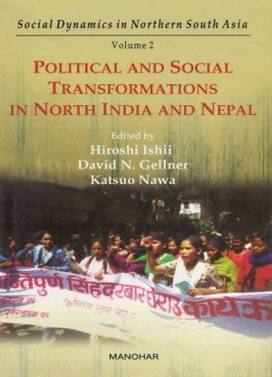 Political and Social Transformations in North India and Nepal: Social Dynamics in Northern South Asia (Vol. 2)