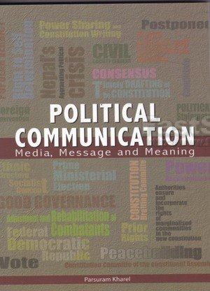Political Communication: Media, Message and Meaning