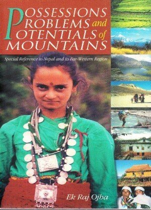 Possessions Problems and Potentials of Mountains: Special Reference to Nepal and its Far-Western Region