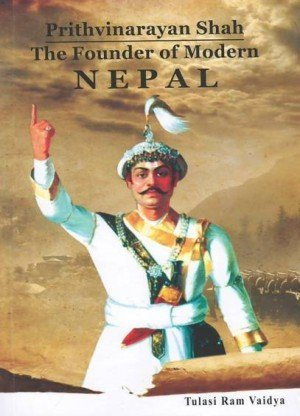 Prithvinarayan Shah: The Founder of Modern Nepal