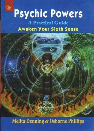 Psychic, Powers: A Practical Guide - Awaken Your Sixth Sense