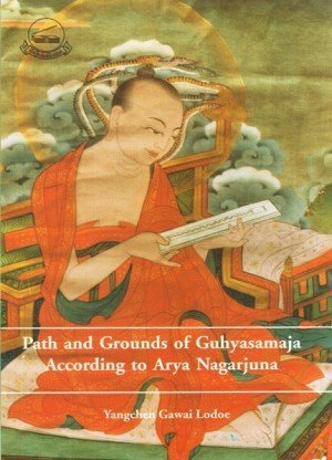 Paths and Grounds of Guhyasamaja According to Arya Nagarjuna