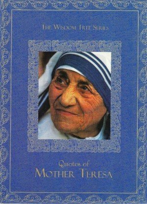 Quotes of Mother Teresa: The Wisdom Tree Series
