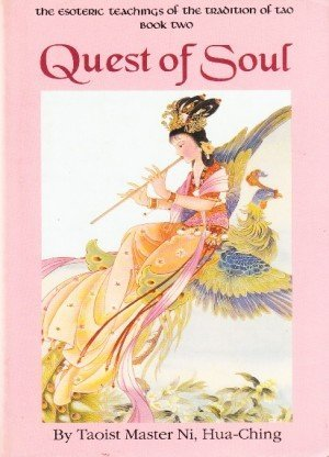 Quest of Soul: The Esoteric Teachings of the Tradition Tao