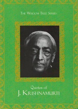The Wisdom Tree Series: Quotes of J. Krishnamurti