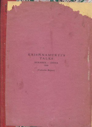 Krishnamurti's Talks: Benares - India 1949 (Verbatim Report)