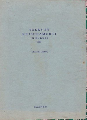 Talks By Krishnamurti in Europe 1964 (Authentic Report): Saanen