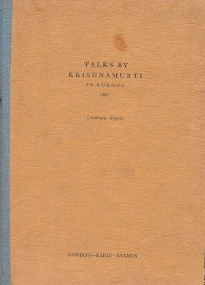 Talks By Krishnamurti in in Europe 1966 (Authentic Report)