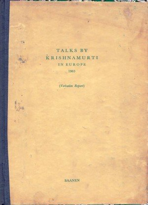 Talks By Krishnamurti in Europe 1963 (Verbatim Report)