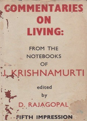 Commentaries on living : From The Notebooks Of J.Krishnamurti