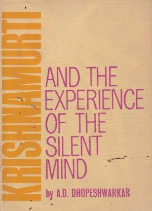 Krishnamurti And The Experience Of The Silence Mind
