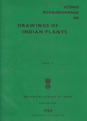 Icones Roxburghianae Or: Drawings Of Indian Plants Fasc.II