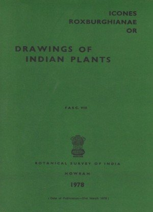 Icones Roxburghianae Or: Drawings Of Indian Plants Fasc.VIII