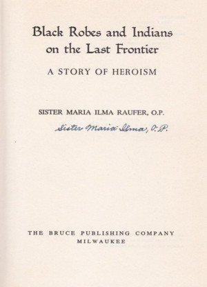 Black Robes And Indians On The Last Frontier: A Story Of Heroism
