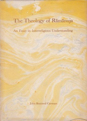 The Theology of Ramanuja: An Essay in  Interreligious Understanding