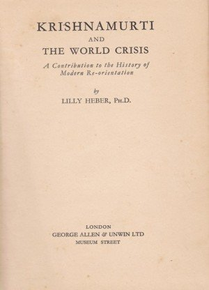 Krishnamurti And The World Crisis: A Contribution to the History Of Modern Re-Orientation