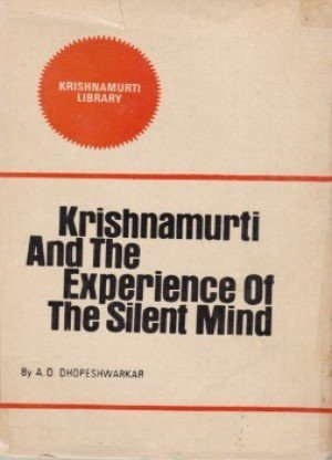 Krishnamurti And The Experience Of The Silent Mind