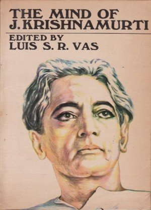 The Mind Of J.Krishnamurti