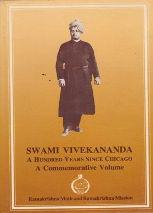 Swami Vivekananda: A Hundred Years Since Chicago A Commemorative Volume