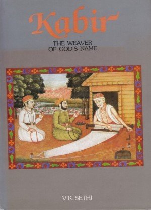 Kabir - The Weaver of God's Name