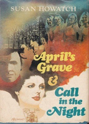 April's Grave and Call in the Night