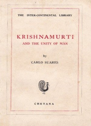 Krishnamurti And The Unity Of Man