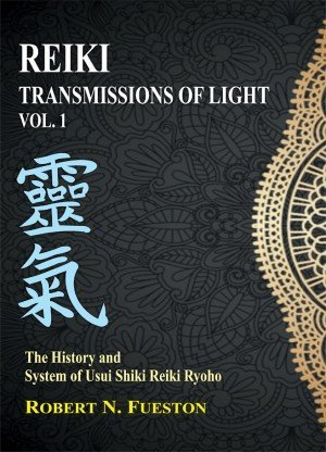 Reiki: Transmissions of Light Vol. 1, The History and System of Usui Shiki Reiki Ryoho