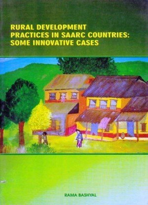 Rural Development Practices in SAARC Countries: Some Innovative Case