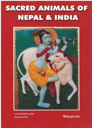 Sacred Animals of Nepal & India: With Reference to Gods and Goddesses of Hinduism and Buddhism