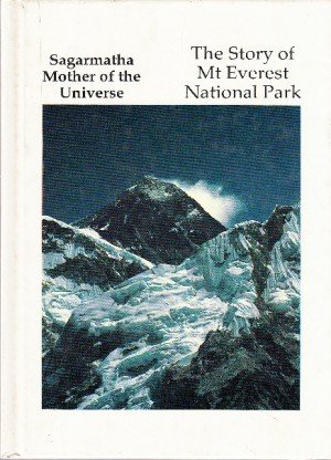 Samarmatha Mother of the Universe: The Story of Mt Everest National Park