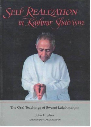 Self Realization in Kashmir Shaivism : The Oral Teachings of Swami Lakshmanjoo