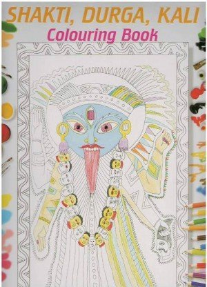Shakti, Durga, Kali Colouring Book