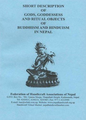 Short Description of Gods, Goddesses and Ritual Objects of Buddhism and Hinduism in Nepal