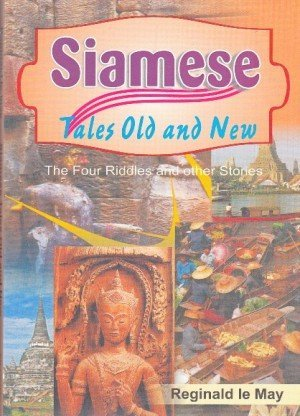 Siamese Tales Old and New: The Four Riddles and Other Stories