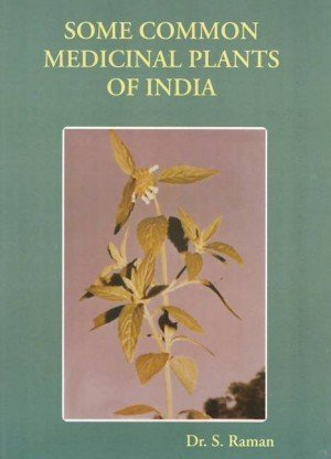 Some Common Medicinal Plants of India
