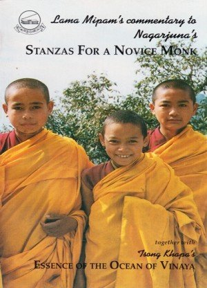 Lama Mipam's Annotated Commentary to Nagajuna's Stanza for a Novice Monk