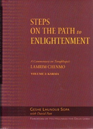Steps on the Path to Enlightenment: A Commentary on Tsongkhapa's Lamrim Chenmo - Volume 2