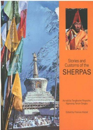 Stories And Customs of The Sherpas: As Told by Tengboche Rinpoche, Ngawang Tenzin Zangbu