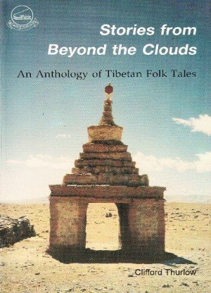 Stories from Beyond the Clouds: an Anthology of Tibetan Folk Tales