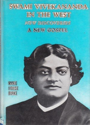 Swami Vivekananda in the West: New Discoveries a New Gospel - 6