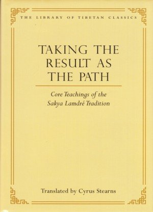 Taking the Result as the Path: Core Teachings of the Sakya Lamdre Tradition