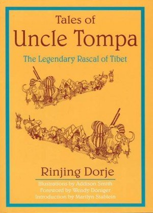 Tales of Uncle Tompa: The Legendary Rascal of Tibet
